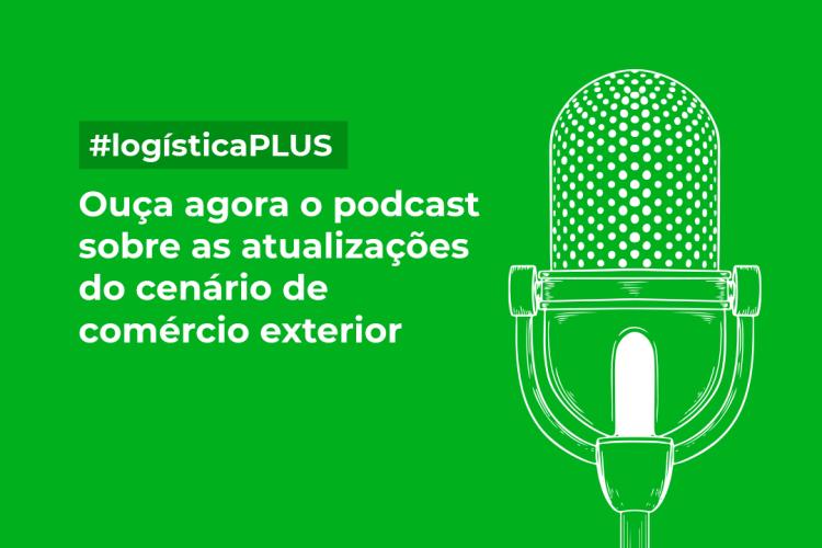 Podcast de atualizações do comércio exterior
